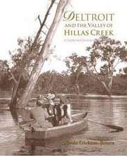 Deltroit & the Valley of Hillas Creek: A Social & Environmental History