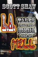 L.A.:  Tales from the Suburban Side of Hell