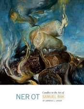 Ner OT: Candles in the Art of Samuel Bak