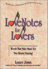 Love Notes for Lovers: Words That Make Music For Two Hearts Dancing