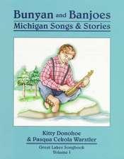 Bunyan and Banjoes:  Michigan Songs and Stories Volume I
