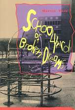 Schoolyard of Broken Dreams