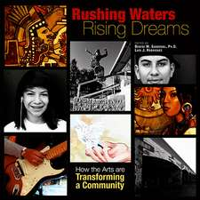 Rushing Waters, Rising Dreams: How the Arts Are Transforming a Community