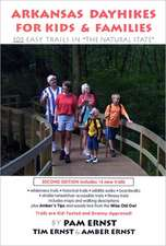 "Arkansas Dayhikes for Kids & Families: 105 Easy Trails in ""The Natural State"""
