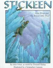 Stickeen:  John Muir and the Brave Little Dog