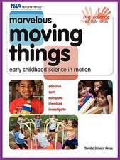 Marvelous Moving Things:  Early Childhood Science in Motion