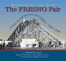 The Fresno Fair:  As Seen Through the Lens of Claude C. Pop Laval