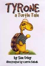 Tyrone: a turtle tale
