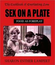 The Cookbook of Everlasting Love:  Food as Foreplay