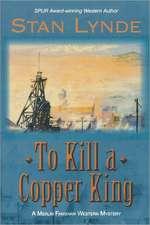 To Kill a Copper King:  A Merlin Fanshaw Western Mystery