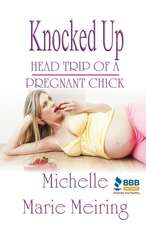 Knocked Up:  Head Trip of a Pregnant Chick
