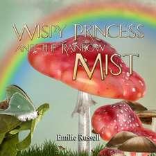 Wispy Princess and the Rainbow Mist:  Pretense