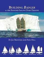 Building Badger: & the Benford Sailing Dory Designs
