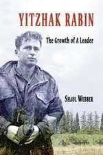 Yitzhak Rabin - The Growth of a Leader