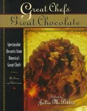 Great Chefs, Great Chocolate:  Spectacular Desserts from America's Great Chefs