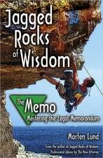 Jagged Rocks of WisdomThe Memo: Mastering the Legal Memorandum