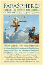 Paraspheres:  Fabulist and New Wave Fabulist Stories