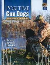 Positive Gun Dogs:  Clicker Training for Sports Breeds