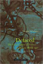 Defaced – The Visual Culture of Violence in the Late Middle Ages
