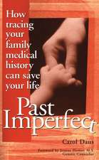 Past Imperfect:  How Tracing Your Family Medical History Can Save Your Life