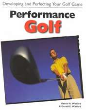 Performance Golf:  Developing and Perfecting Your Golf Game