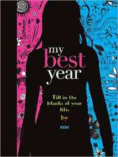 My Best Year:  Fill in the Blanks of Your Life. by Me