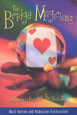 The Bridge Magicians:  Spellbinding Plays from the Polish Stars