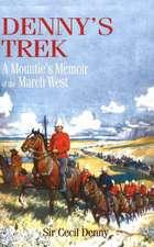 Denny's Trek: A Mountie's Memoir of the March West