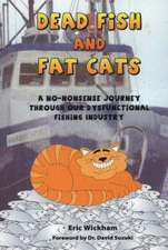 Dead Fish and Fat Cats