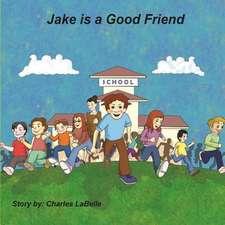 Jake Is a Good Friend