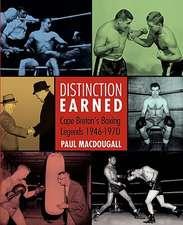 Distinction Earned:  Cape Breton's Boxing Legends 1946-1970
