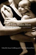 And Baby Makes More: Known Donors, Queer Parents & Our Unexpected Families