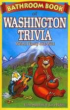 Bathroom Book of Washington Trivia:  Weird, Wacky and Wild