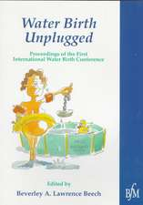 Waterbirth Unplugged: International Perspectives of Waterbirth