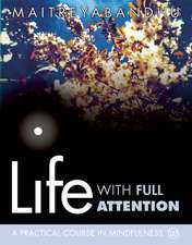 Life with Full Attention