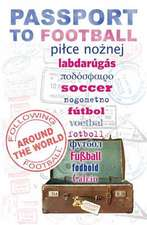 Passport To Football: Following Football Around the World