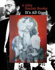 It's All Good: A John Sinclair Reader + CD