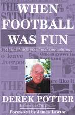 Potter, D: When Football Was Fun
