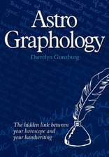Astrographology - The Hidden Link Between Your Horoscope and Your Handwriting:  The Hellenistic Legacy