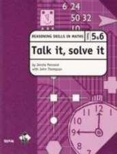 Talk it, solve it - Reasoning Skills in Maths Yrs 5 & 6: Reasoning skills in maths