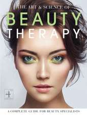 The Art & Science of Beauty Therapy - 4th Ed:  A Complete Guide for Beauty Specialists