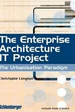 The Enterprise Architecture IT Project: The Urbanisation Paradigm