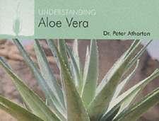 Understanding Aloe Vera