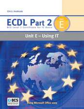 ECDL Part 2 Unit E - Using IT