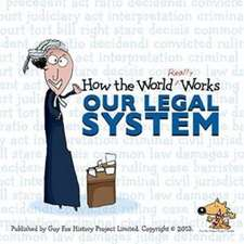How the World Really Works: Our Legal System