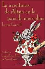 La Aventuras de Alisia En La Pais de Mervelias:  A Collection of Comic Poems about Famous People in History