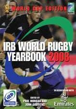 Irb World Rugby Yearbook 2008: World Cup Edition: France 2007