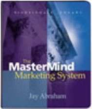 Abraham, J: The Mastermind Marketing System
