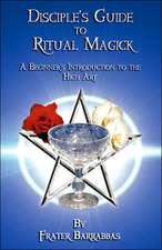 Disciple's Guide to Ritual Magick