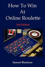 How to Win at Online Roulette, 2nd Edition